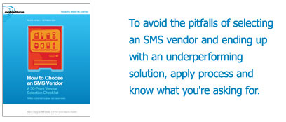 mobileStorm mobile marketing: To avoid the pitfalls of selecting an SMS vendor and ending up with an underperforming solution, apply process and know what you are asking for.
