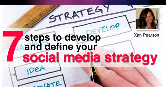 7 steps to develop and define your social media strategy