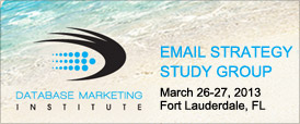 EMAIL STRATEGY STUDY GROUP March 26-27, 2013 Fort Lauderdale, FL