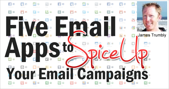 Five Email Apps to Spice Up Your Email Campaigns by James Trumbly @econnectemail