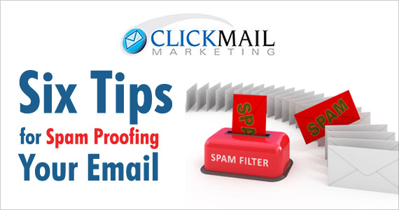 Six Tips for Spam Proofing Your Email By Marco Marini @ClickMail