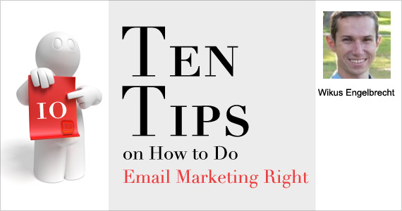 Ten Tips on How to Do Email Marketing Right by Wikus Engelbrecht @WKS_Engelbrecht
