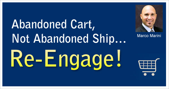 Abandoned Cart, Not Abandoned Ship Re-Engage! by Marco Marini @clickmail