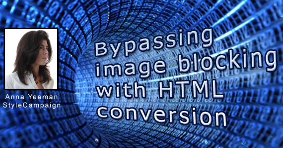 Bypass image blocking by converting images to HTML by Anna Yeaman @stylecampaign