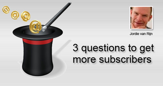 3 questions to get more subscribers