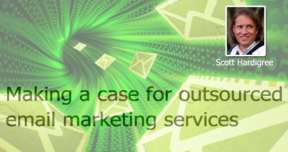 Making a Case for Outsourcing Email Marketing