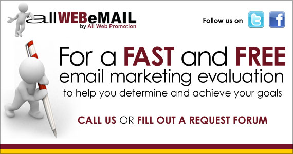 allWEBeMAIL will give you a fast free email marketing evaluation to help you determine and achieve your goals!