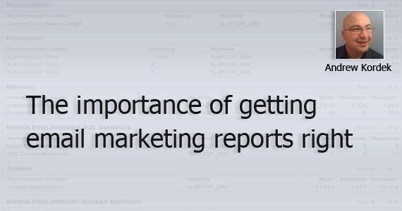 The Importance of Getting Email Marketing Reports Right