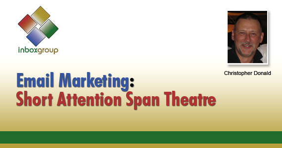 Email Marketing: Short Attention Span Theatre
