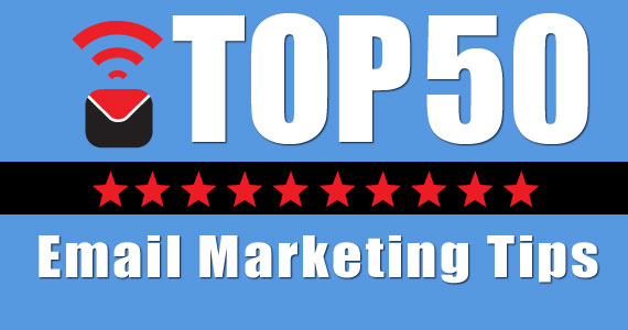 Top 50 Email Marketing Tips