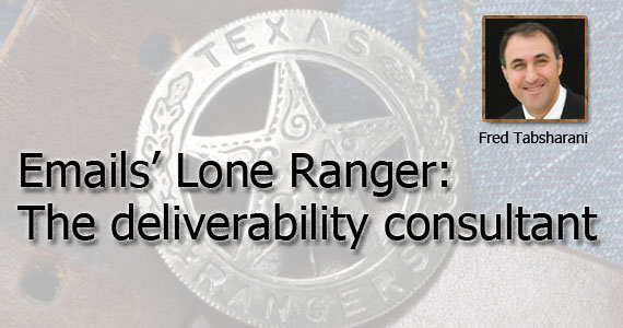 Emails' Lone Ranger:  The deliverability consultant