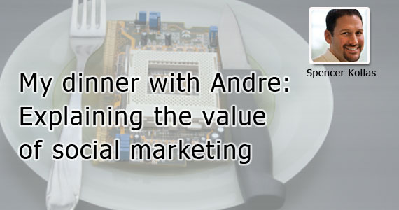 My Dinner with Andre: Explaining the Value of Social Marketing