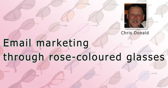 Email Marketing Through Rose-Coloured Glasses