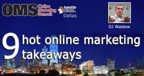 DJ Waldow's hot 9 Online Marketing Summit takeaways