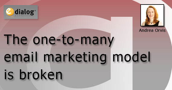 One to Many Email Marketing Model is Broken