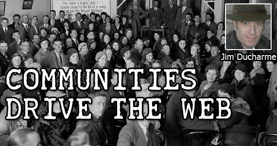 Communities Drive the Web