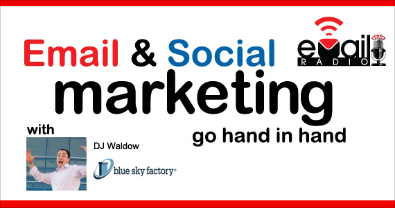 eMail Radio - Email and social marketing go hand in hand
