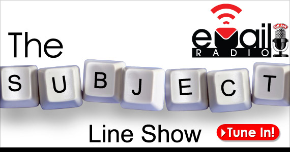 eMailRadio - The Subject Line Show - March 1st
