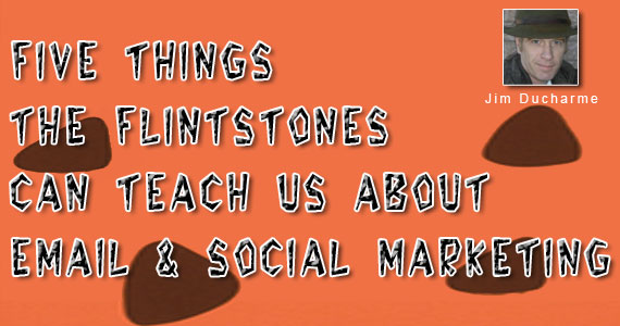 Five Things The Flintstones Can Teach Us About Email & Social Marketing