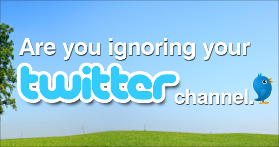 Are You Ignoring Your Twitter Channel?