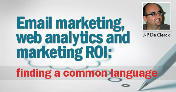 Email marketing, web analytics and marketing ROI: finding a common language