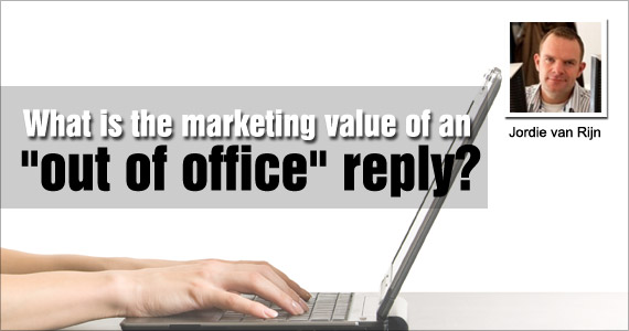 """What is the marketing value of an """"out of office"""" reply?"""