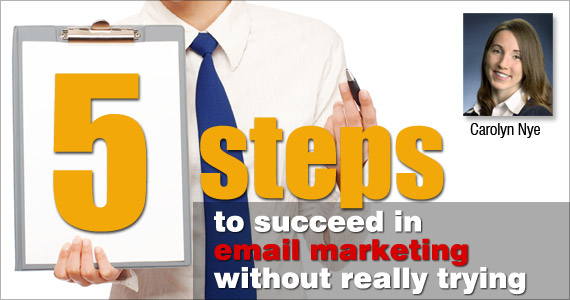 5 steps to succeed in email marketing without really trying