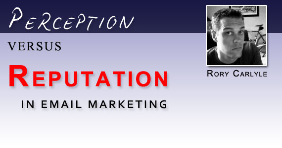 Perception Versus Reputation in Email Marketing