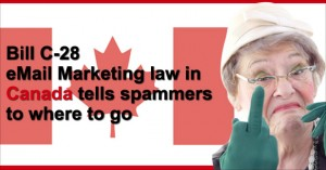 Bill-C28 eMail Marketing law in Canada tells spammers to where to go