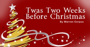 Twas Two Weeks Before Christmas by Warren Corpus