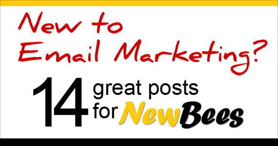 New to Email Marketing? We have 14 great posts for NewBees!