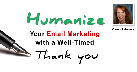 Humanize Your Email Marketing with a Well-Timed Thank You by Karen Talavera @SyncMarketing