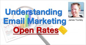 Understanding Email Marketing Open Rates by James Trumbly