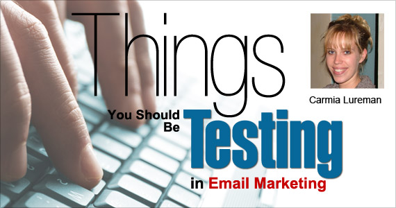 Things You Should Be Testing in Email Marketing