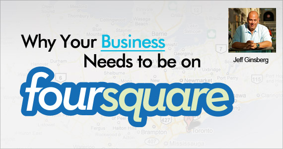 Why Your Business Needs to be on Foursquare