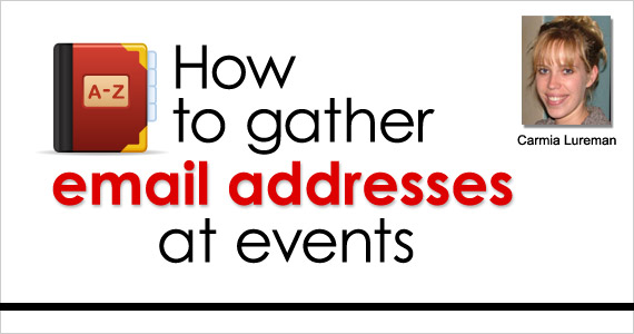 How to gather email addresses at events