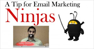A Tip for Email Marketing Ninjas
