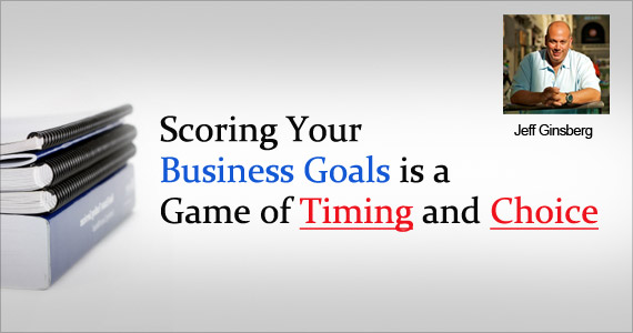 Scoring Your Business Goals is a Game of Timing and Choice