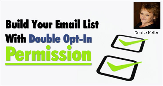 Build Your Email List With Double Opt-In Permission