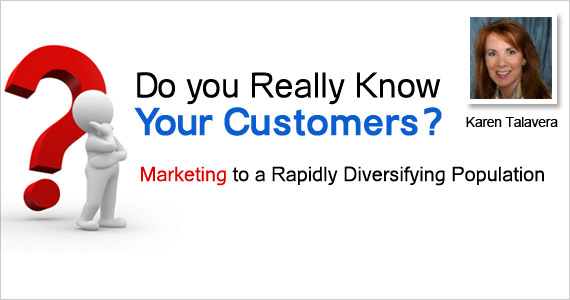 Do you Really Know Your Customers? Marketing to a Rapidly Diversifying Population
