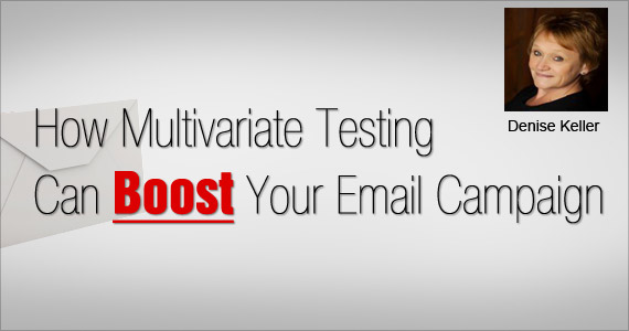 How Multivariate Testing Can Boost Your Email Campaign