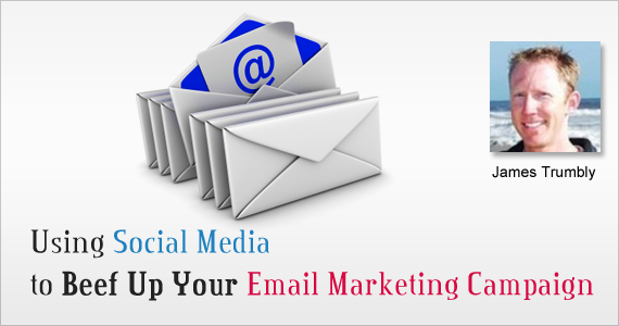 Using Social Media to Beef Up Your Email Marketing Campaigns