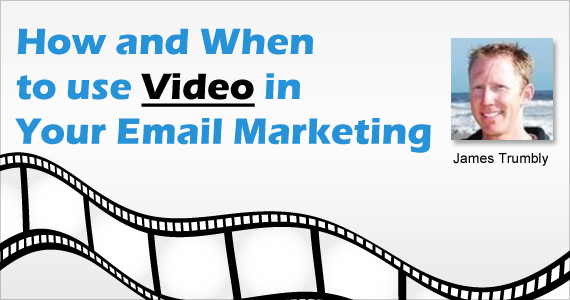 How and When to use Video in Your Email