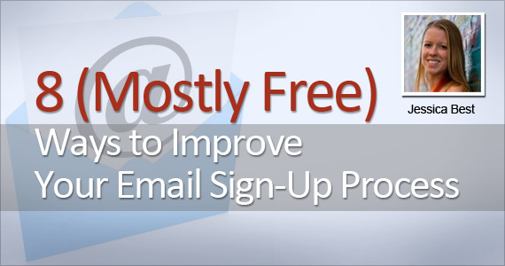 8 (Mostly Free) Ways to Improve Your Email Sign-Up Process