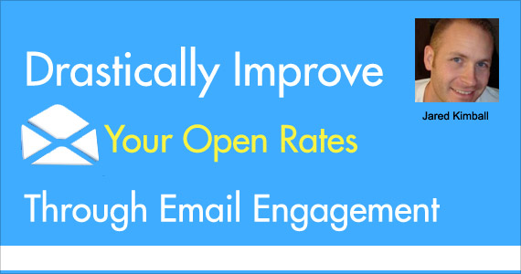 Drastically Improve Your Open Rates Through Email Engagement