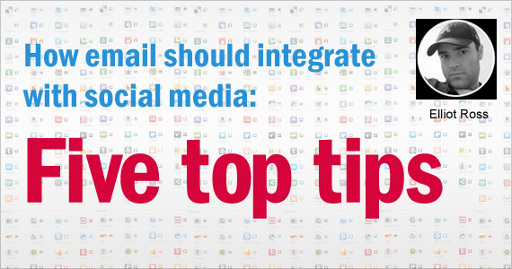 How email should integrate with social media: Five top tips