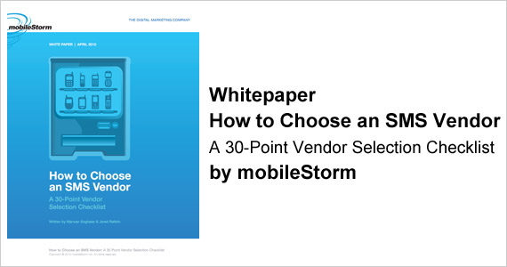 Whitepaper - How to Choose an SMS Vendor. A 30-Point Vendor Selection Checklist by mobileStorm