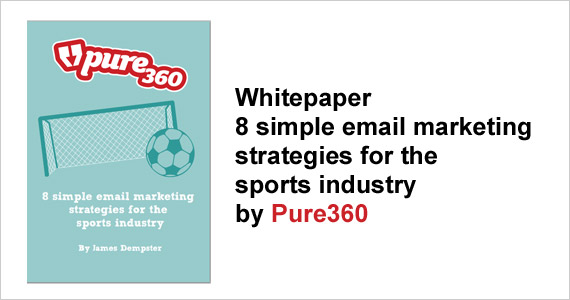 Whitepaper - 8 simple email marketing  strategies for the  sports industry by pure360
