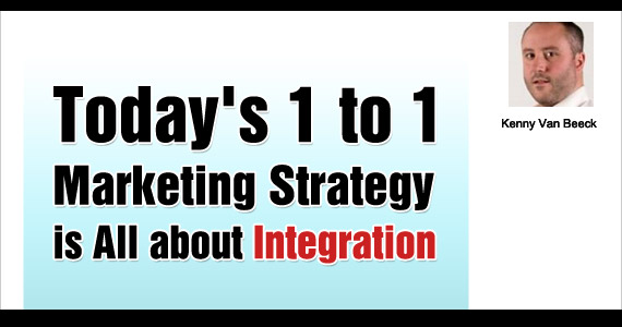 Today's 1 to 1 Marketing Strategy is All about Integration