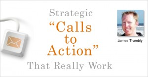 """Strategic """"Call to Action"""" That Really Work"""
